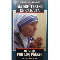 Madre Teresa de Calcuta: mi...