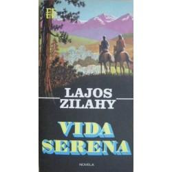 Vida serena (Lajos Zilahy)...