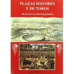 Plazas Mayores y de toros...
