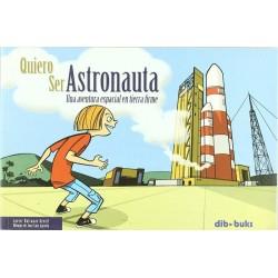Quiero ser astronauta: una...