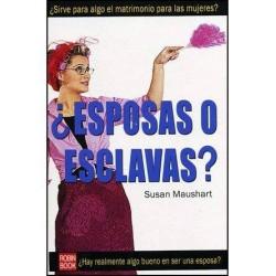¿ Esposas o esclavas?...