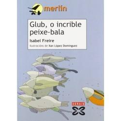 Glub, o incrible peixe-bala...