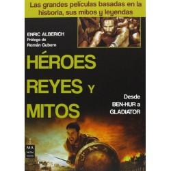 Héroes, reyes y mitos:...