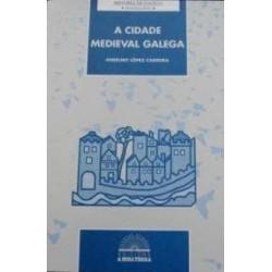 A cidade medieval galega...