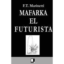 Mafarka el futurista (F.T....