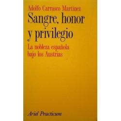 Sangre, honor y privilegio....