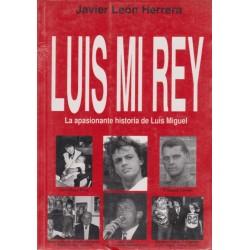 Luis Mi Rey. La apasionante...