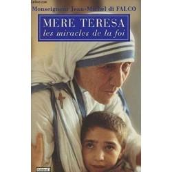 Mere Teresa, les miracles...