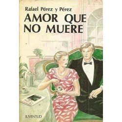 Amor que no muere (Rafael...