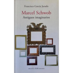 Marcel Schwob. Antiguos...
