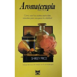 Aromaterapia práctica. Cómo...
