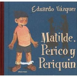 Matilde, Perico y Periquín...