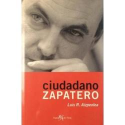 Ciudadano Zapatero (Luis R....