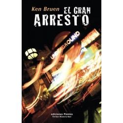 El gran arresto (Ken Bruen)...