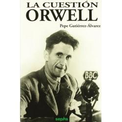La cuestión Orwell (Pepe...
