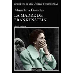 La madre de Frankenstein...