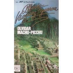 Olvidar Machu-Picchu...