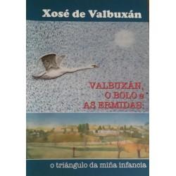 Valbuxán, O Bolo e As...