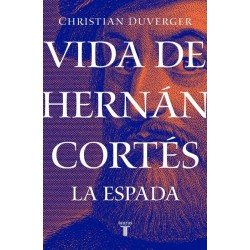 Vida de Hernán Cortés: La...