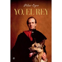 Yo, el Rey (Pilar Eyre)...