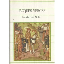 La Alta Edad Media (Jacques...