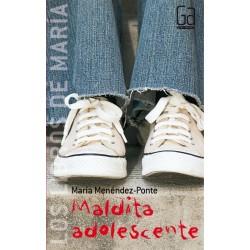 Maldita adolescente (María...