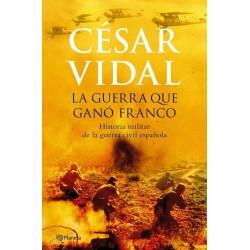 La guerra que ganó Franco:...