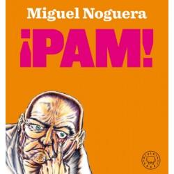 ¡PAM! (Miguel Noguera)...