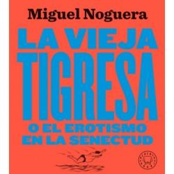 La vieja tigresa (Miguel...