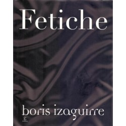 Fetiche (Boris Izaguirre)...