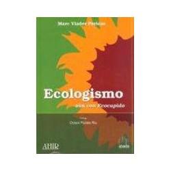 Ecologismo aún con...