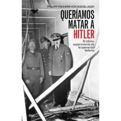 Queríamos matar a Hitler:...