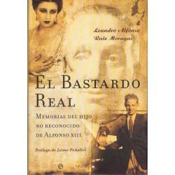 El Bastardo Real: memorias...