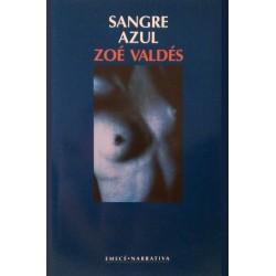 Sangre azul (Zoé Valdés)...