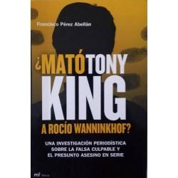 ¿Mató Tony King a Rocío...