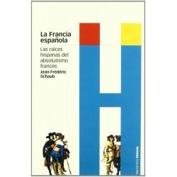 La Francia española. Las...