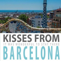 Kisses from Barcelona. it...