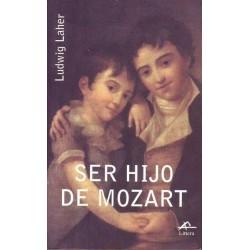 Ser hijo de Mozart (Ludwing...