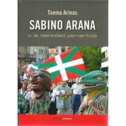 Sabino Arana o la identidad...