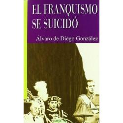 El franquismo se suicidó...