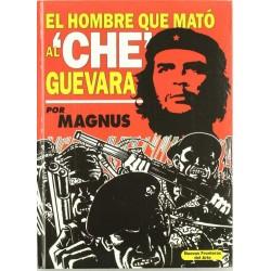 El hombre que mató al Che...