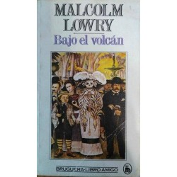 Bajo el volcán (Malcom...