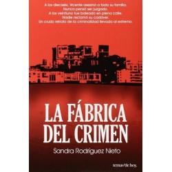 La fábrica del crimen...
