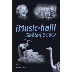 ¡Music-Hall! (Gaetán Soucy)...