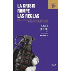 La crisis rompe las reglas:...