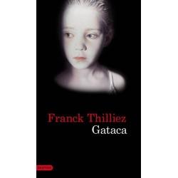Gataca (Franck Thilliez)...