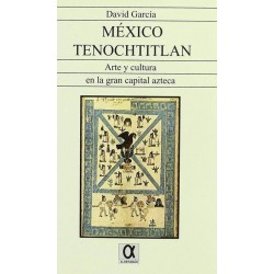 México Tenochtitlan: arte y...