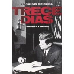 Trece días: la crisis de...