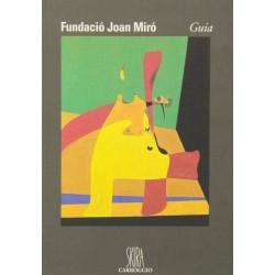 Fundació Joan Miró: guía...
