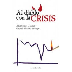Al diablo con la crisis...